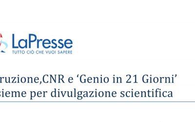 LaPresse | Istruzione, CNR e 'Genio in 21 Giorni' insieme per divulgazione scientifica