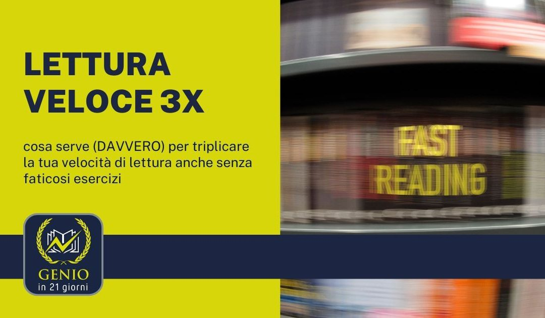Lettura veloce 3x: cosa serve (DAVVERO) per triplicare la tua velocità di lettura anche senza faticosi esercizi
